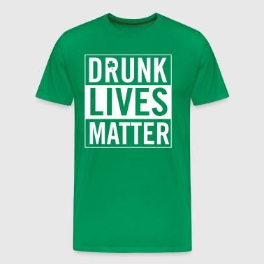 Drunk lives matter - Men's Premium T-Shirt