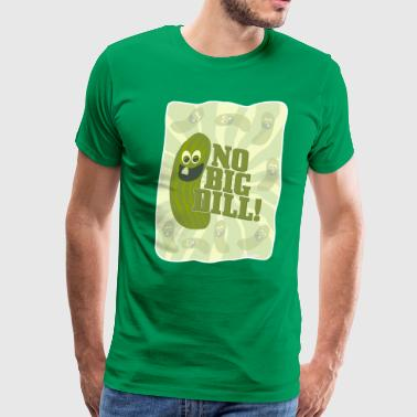 No Big Dill Pickle Pal - Men's Premium T-Shirt