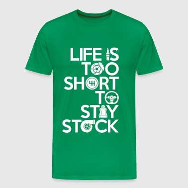 Racing – Life is too short to stay stock - Men's Premium T-Shirt