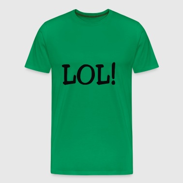 LOL! - Men's Premium T-Shirt