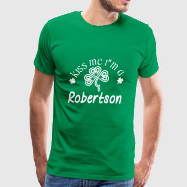Kiss Me Im A Robertson Saint Patrick Day - Men's Premium T-Shirt