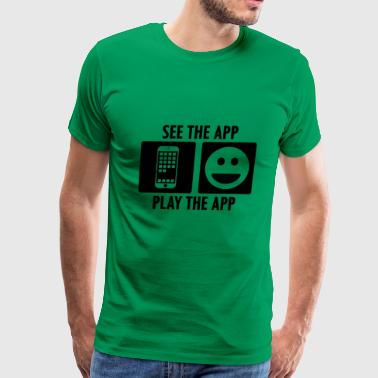 See the App Play the App - Men's Premium T-Shirt