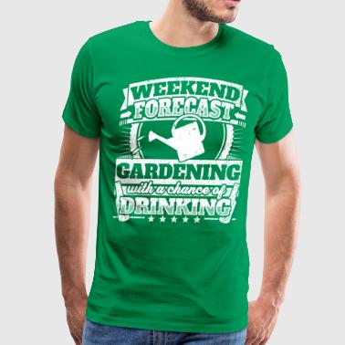Weekend Forecast Gardening Drinking Tee - Men's Premium T-Shirt