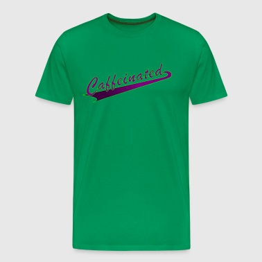 Caffeinated - Men's Premium T-Shirt