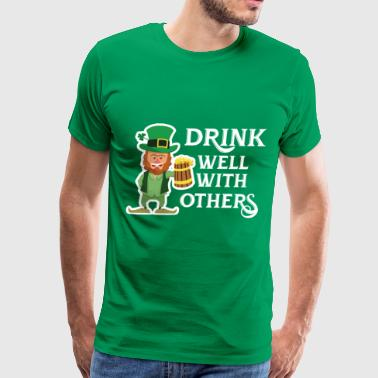 Drink Well With Others, St Patrick's Day - Men's Premium T-Shirt