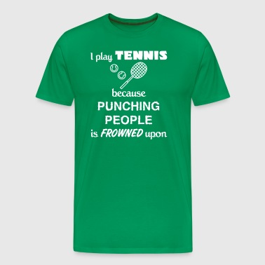 Tennis Player Gift - I play Tennis present - Men's Premium T-Shirt