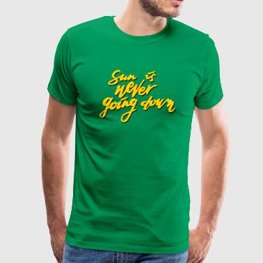 Sun is never going down - Men's Premium T-Shirt