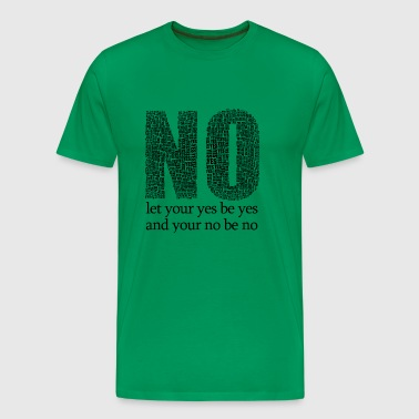 Yes is yes - Men's Premium T-Shirt