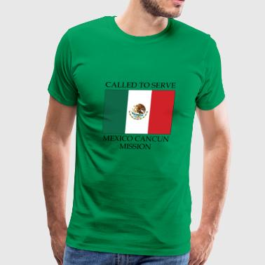 Mexico Cancun Mission LDS Mission Called to - Men's Premium T-Shirt