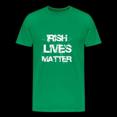 Irish Lives Matter Saint Patricks Day - Men's Premium T-Shirt
