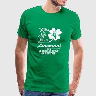 Kiss Me Im Lineman Irish Drunk Whatever - Men's Premium T-Shirt