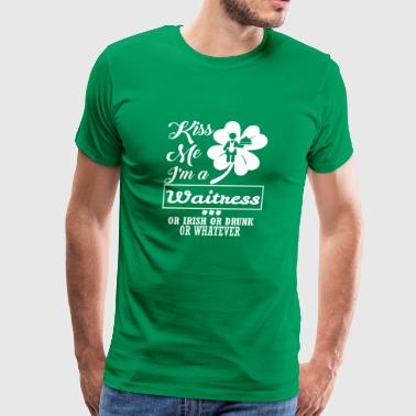 Kiss Me Im Waitress Irish Drunk Whatever - Men's Premium T-Shirt