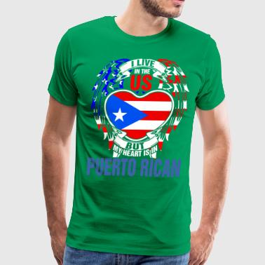I Live In The Us But My Heart Is In Puerto Rican - Men's Premium T-Shirt