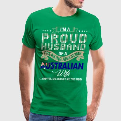 Im A Proud Husband Of A Freaking Awesome Australia - Men's Premium T-Shirt