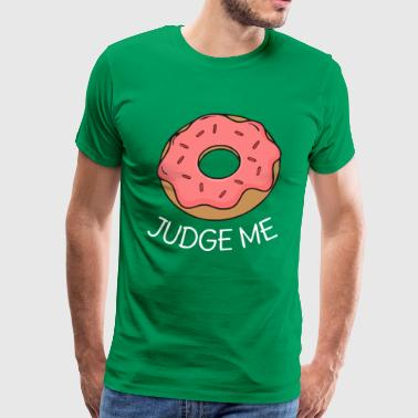 Donut Judge Me Pun - Men's Premium T-Shirt