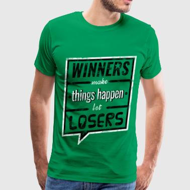 Winners make things happen - Men's Premium T-Shirt