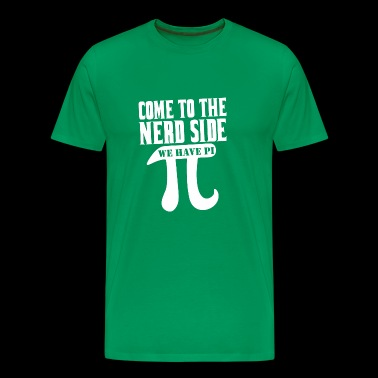 Come To The Nerd Side We Have Pi Day - Men's Premium T-Shirt