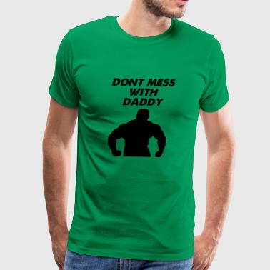 dont mess with dad - Men's Premium T-Shirt