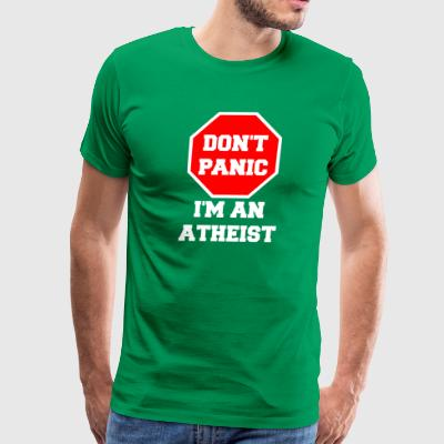 don't panic I'm An Atheist - Men's Premium T-Shirt