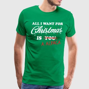 All I Want For Christmas is A Alpaca - Men's Premium T-Shirt
