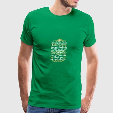 Book Reader Live In A Crazy Fantasy World T Shirt - Men's Premium T-Shirt