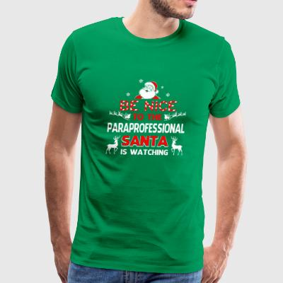 Be Nice To The Paraprofessional Santa Is Watching - Men's Premium T-Shirt