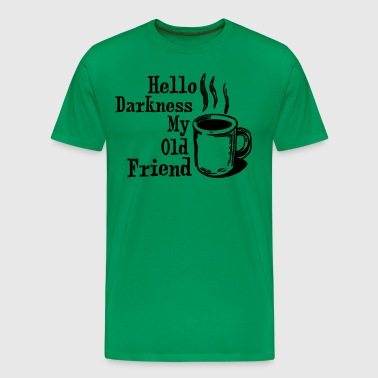 Hello My Old Friend Coffee Funny Humor Shirts - Men's Premium T-Shirt