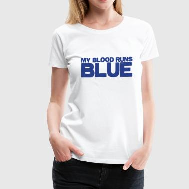 my blood runs BLUE - Women's Premium T-Shirt