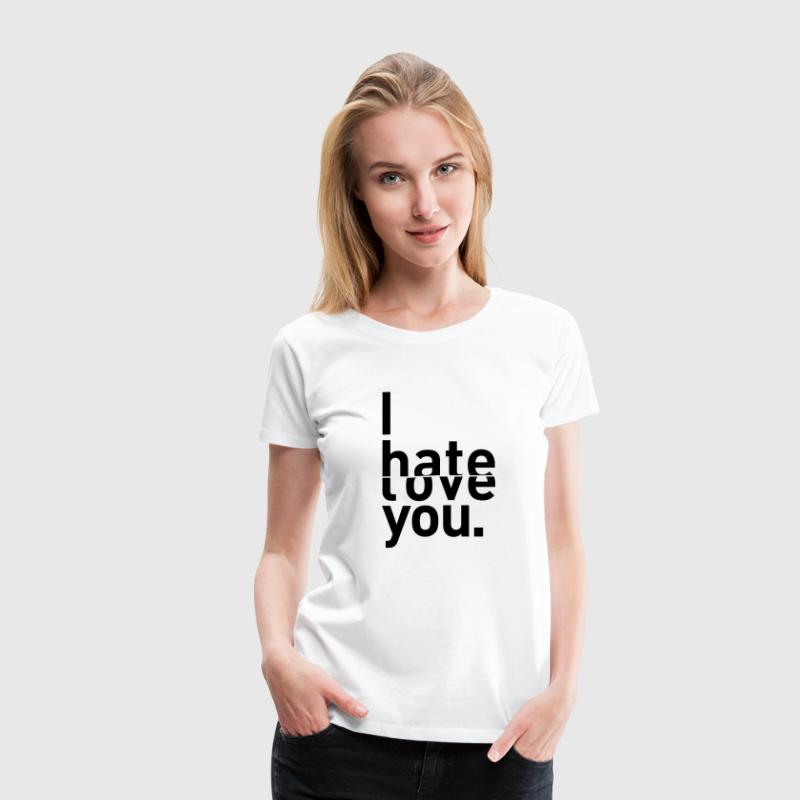 I hate love you couple relationship - Women's Premium T-Shirt
