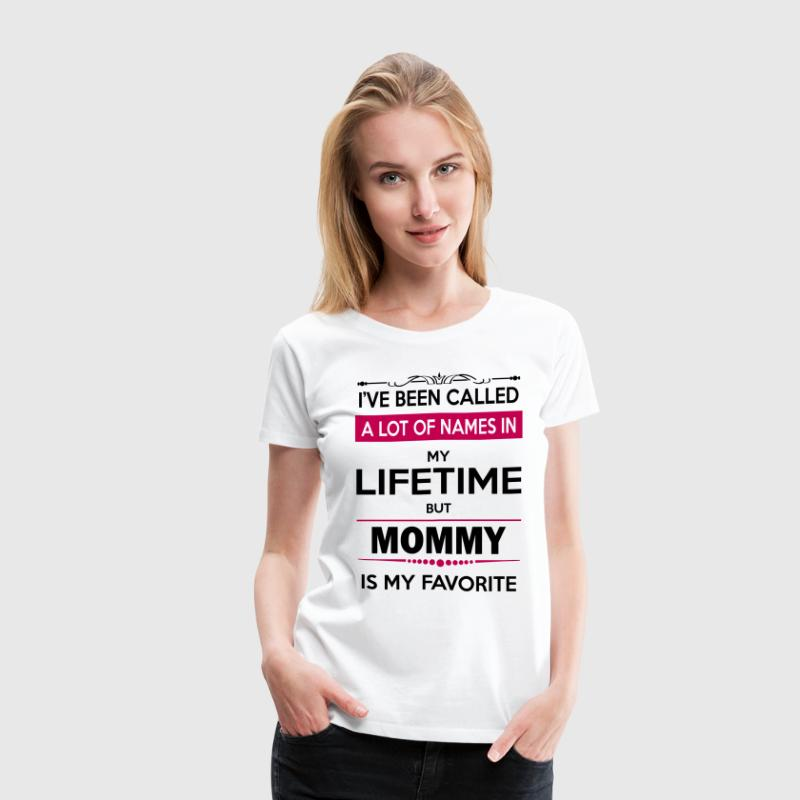i've been called a lot of names in  my lifetime b - Women's Premium T-Shirt