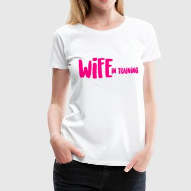 WIFE in training - Women's Premium T-Shirt