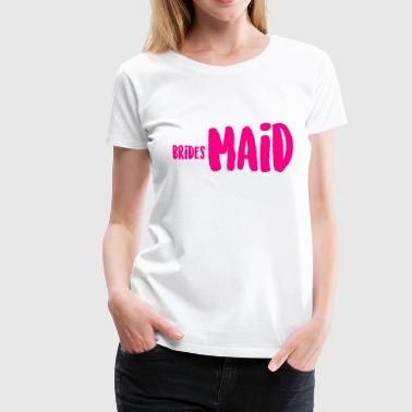 brides Maid - Women's Premium T-Shirt