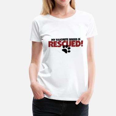 Rescue Dog Mom Rescued Dog - Women's Premium T-Shirt