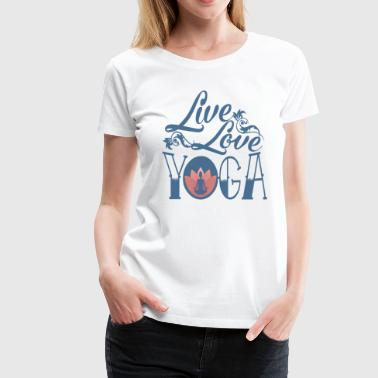 LIVE - LOVE - YOGA - Women's Premium T-Shirt