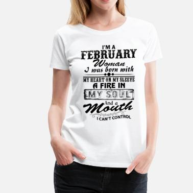 Born In February I'm A February Woman - Women's Premium T-Shirt