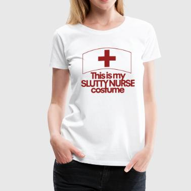 Slutty nurse halloween costume  - Women's Premium T-Shirt