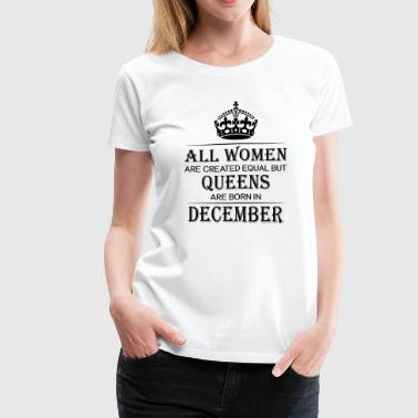 Born In December Birthday Women December - Women's Premium T-Shirt