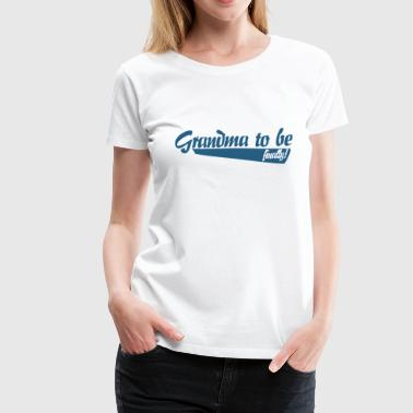 Grandma to be FINALLY - Women's Premium T-Shirt