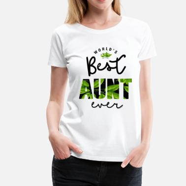 Worlds Best Aunt Ever World's Best Aunt Ever - Women's Premium T-Shirt