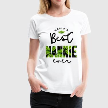 World's Best Nannie Ever Shirt - Women's Premium T-Shirt