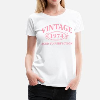 Made In 1974 Vintage Aged To Perfection Vintage 1974 Aged to Perfection - Women's Premium T-Shirt