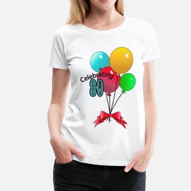 Happy 80th Birthday CelebratingAnniversaryBirthday T Shirt