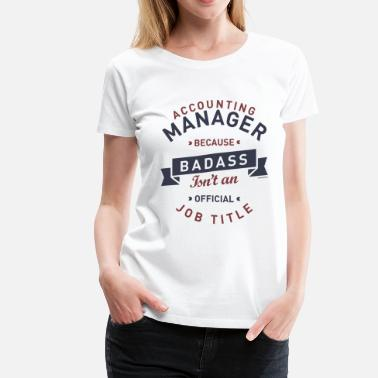 Job Account Manager Accounting Manager - Women's Premium T-Shirt