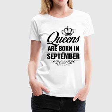 Queens Are Born In September Tshirt - Women's Premium T-Shirt