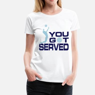 Volleyball Team volleyball: you got served - Women's Premium T-Shirt