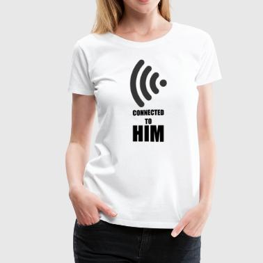Valentines, Couples Shirts, Connected to him - Women's Premium T-Shirt