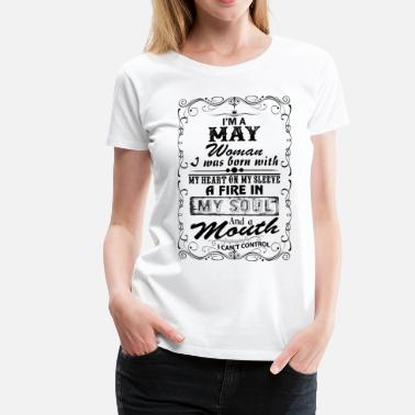 Born In May I'm A May Woman - Women's Premium T-Shirt