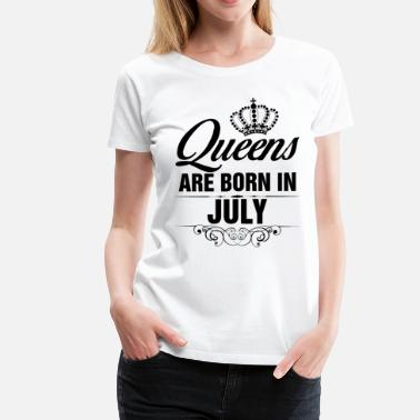 Birthday Month Queens Are Born In July Tshirt