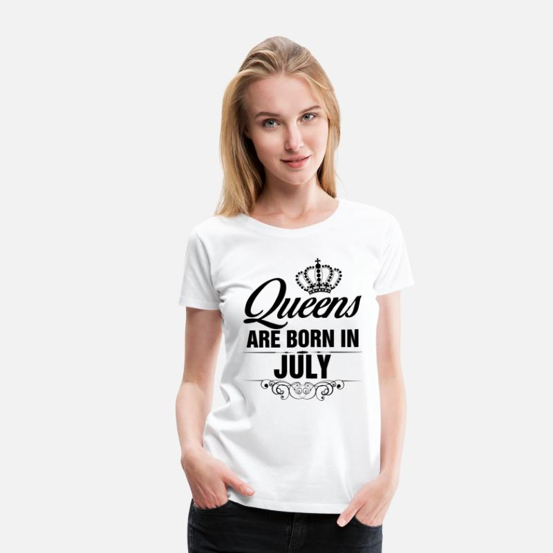 Awesome T-Shirts - Queens Are Born In July Tshirt - Women's Premium T-Shirt white