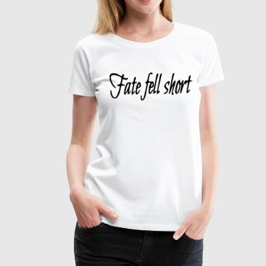 Thought-provoking Fate fell - Women's Premium T-Shirt